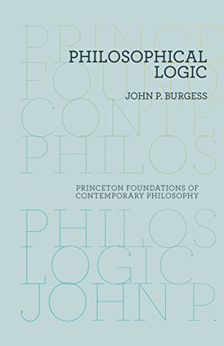 9780691156330: Philosophical Logic (Princeton Foundations of Contemporary Philosophy)