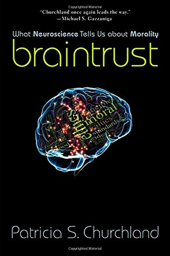 9780691156347: Braintrust: What Neuroscience Tells Us about Morality