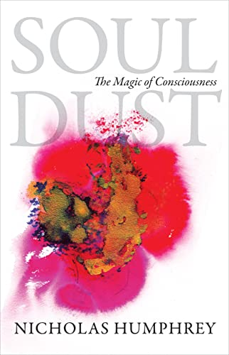 9780691156378: Soul Dust: The Magic of Consciousness