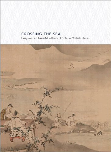 Crossing the Sea: Essays on East Asian Art in Honor of Professor Yoshiaki Shimizu (Hardback)