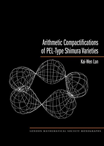 9780691156545: Arithmetic Compactifications of PEL-Type Shimura Varieties (London Mathematical Society Monographs)