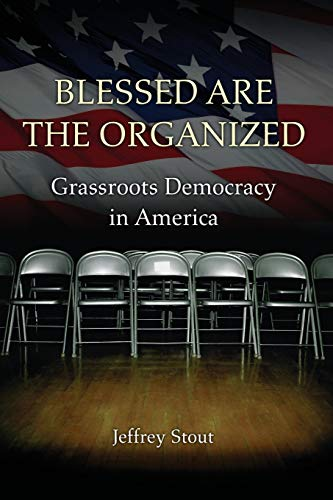 9780691156651: Blessed Are the Organized: Grassroots Democracy in America