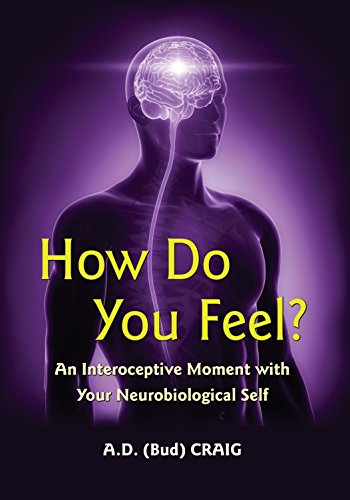 9780691156767: How Do You Feel?: An Interoceptive Moment with Your Neurobiological Self