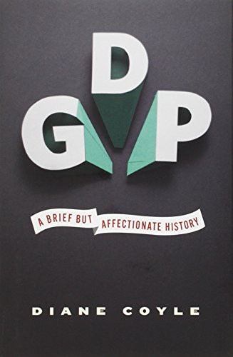 9780691156798: GDP - A Brief but Affectionate History
