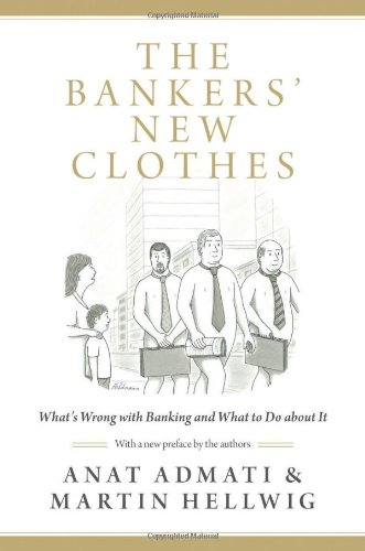 9780691156842: The Bankers' New Clothes: What's Wrong with Banking and What to Do about It