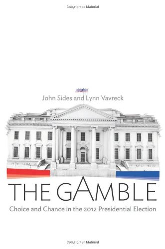 9780691156880: The Gamble: Choice and Chance in the 2012 Presidential Election