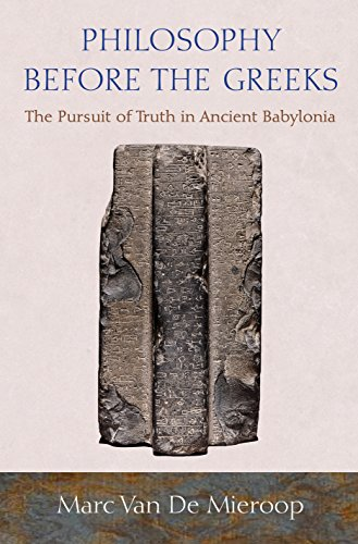 9780691157184: Philosophy before the Greeks: The Pursuit of Truth in Ancient Babylonia