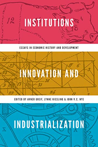 9780691157344: Institutions, Innovation, and Industrialization: Essays in Economic History and Development