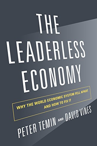9780691157436: The Leaderless Economy: Why the World Economic System Fell Apart and How to Fix It