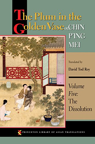 9780691157719: The Plum in the Golden Vase or, Chin P'ing Mei, Volume Five: The Dissolution (Princeton Library of Asian Translations)