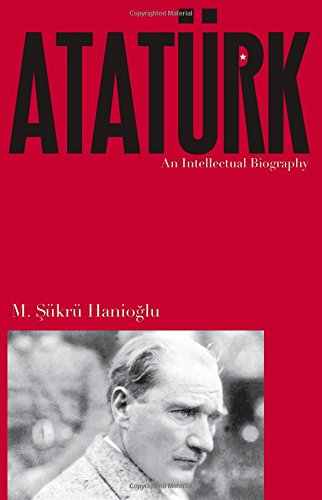 9780691157948: Atat�rk: An Intellectual Biography