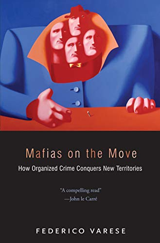 9780691158013: Mafias on the Move: How Organized Crime Conquers New Territories