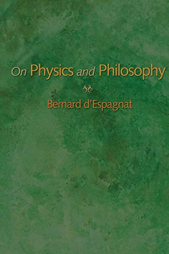 On Physics and Philosophy: d'Espagnat, Bernard