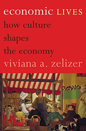 9780691158105: Economic Lives: How Culture Shapes the Economy