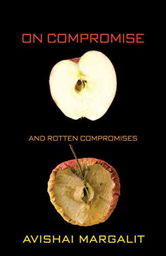 9780691158129: On Compromise and Rotten Compromises