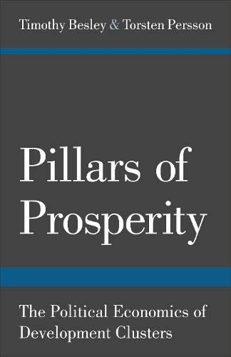 9780691158150: Pillars of Prosperity: The Political Economics of Development Clusters (The Yrjö Jahnsson Lectures)