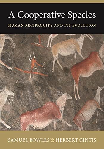 9780691158167: A Cooperative Species: Human Reciprocity and Its Evolution