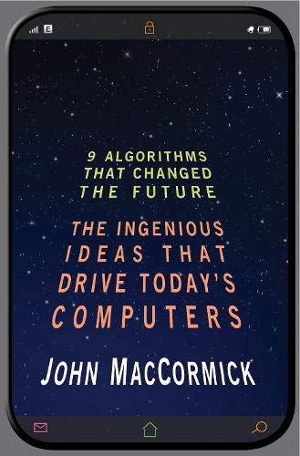 9780691158198: Nine Algorithms That Changed the Future: The Ingenious Ideas That Drive Today's Computers