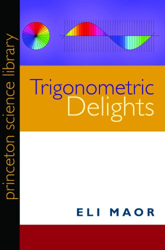 9780691158204: Trigonometric Delights (Princeton Science Library)