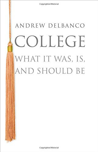 9780691158297: College: What It Was, Is, and Should Be