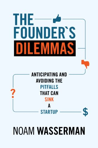 9780691158303: The Founder's Dilemmas: Anticipating and Avoiding the Pitfalls That Can Sink a Startup
