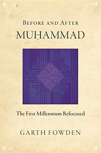 9780691158532: Before and After Muhammad - The First Millennium Refocused