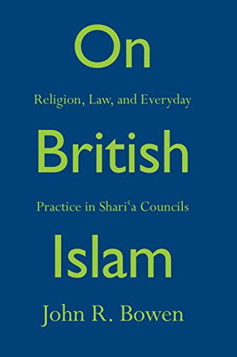 9780691158549: On British Islam: Religion, Law, and Everyday Practice in Shariʿa Councils (Princeton Studies in Muslim Politics)