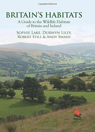 Britain's Habitats: A Guide to the Wildlife Habitats of Britain and Ireland: Lake, Sophie, ...