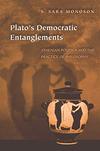 9780691158587: Plato's Democratic Entanglements: Athenian Politics and the Practice of Philosophy