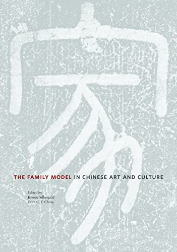 THE FAMILY MODEL IN CHINESE ART AND: Silbergeld Jerome &