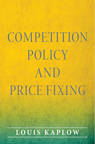 Competition Policy and Price Fixing: Louis Kaplow