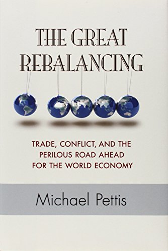 9780691158686: The Great Rebalancing: Trade, Conflict, and the Perilous Road Ahead for the World Economy