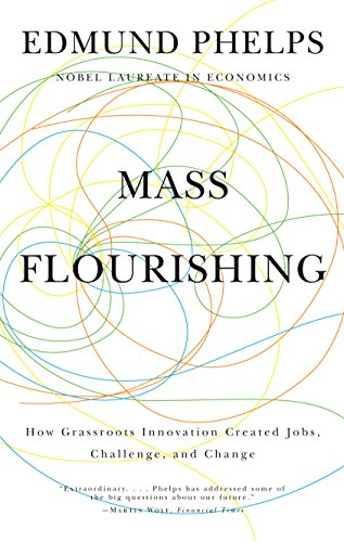 9780691158983: Mass Flourishing: How Grassroots Innovation Created Jobs, Challenge, and Change