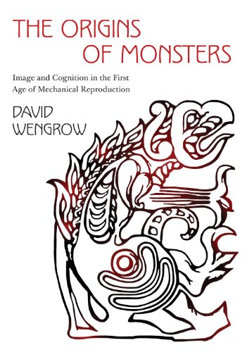 9780691159041: The Origins of Monsters: Image and Cognition in the First Age of Mechanical Reproduction (The Rostovtzeff Lectures)
