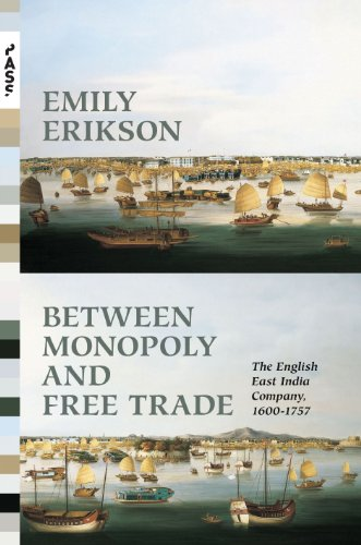 Between Monopoly and Free Trade: The English East India Company, 1600-1757 (Princeton Analytical ...