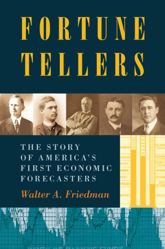 Fortune Tellers: The Story of America's First Economic Forecasters (Hardcover): Walter A. ...