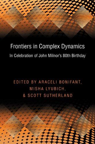 Frontiers in Complex Dynamics in Celebration of John Milnor's 80th Birthday: Bonifant, Araceli...