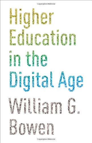 9780691159300: Higher Education in the Digital Age (The William G. Bowen Memorial Series in Higher Education)