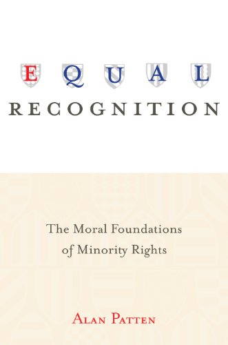9780691159379: Equal Recognition - The Moral Foundations of Minority Rights