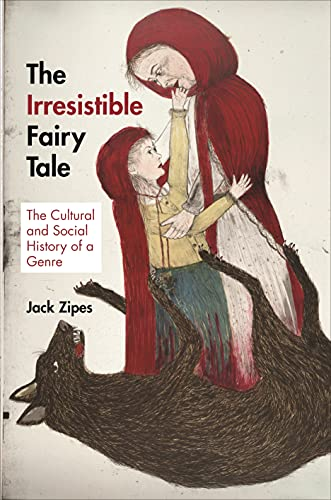 9780691159553: The Irresistible Fairy Tale: The Cultural and Social History of a Genre