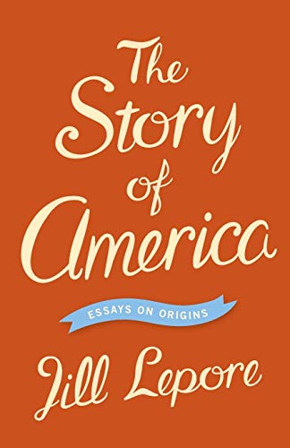 9780691159591: The Story of America - Essays on Origins