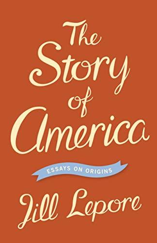 9780691159591: The Story of America - Essays on Origins