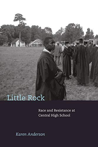 9780691159614: Little Rock: Race and Resistance at Central High School (Politics and Society in Modern America)