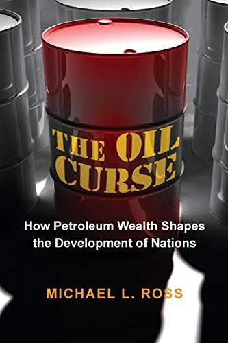 9780691159638: The Oil Curse: How Petroleum Wealth Shapes the Development of Nations