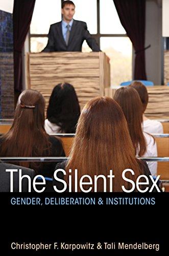 The Silent Sex: Gender, Deliberation, and Institutions (Hardback): Christopher F. Karpowitz, Tali ...