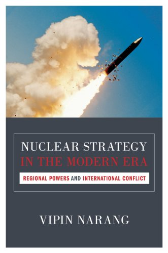 9780691159836: Nuclear Strategy in the Modern Era: Regional Powers and International Conflict (Princeton Studies in International History and Politics (143))