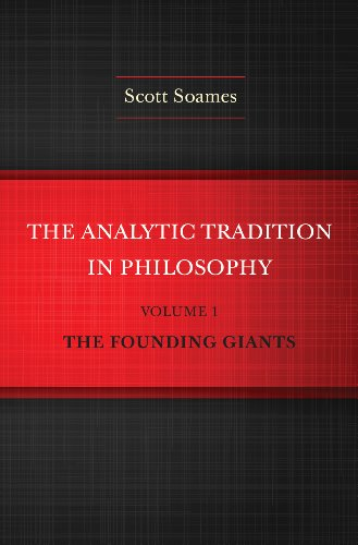 Analytic Tradition in Philosophy, Volume 1 : The Founding Giants : (): Soames, Scott