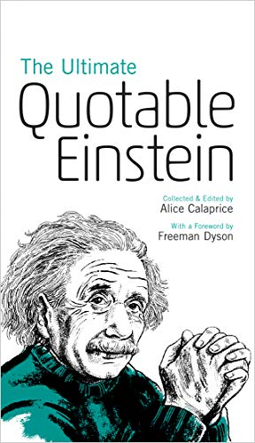 The Ultimate Quotable Einstein. Collected And Edited: Einstein, Albert; Calaprice,