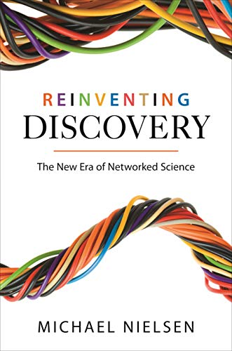9780691160191: Reinventing Discovery: The New Era of Networked Science
