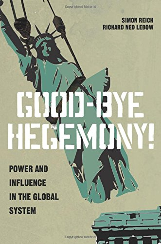 9780691160436: Good-Bye Hegemony!: Power and Influence in the Global System